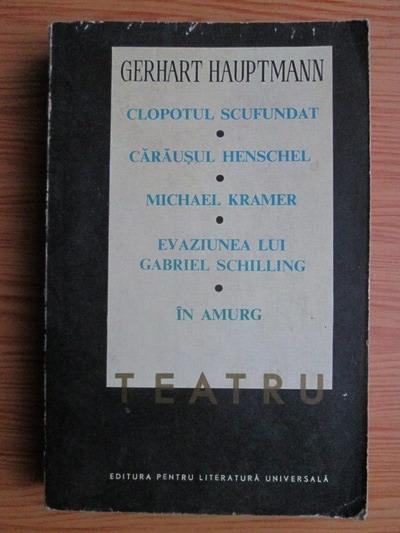 Anticariat: Gerhart Hauptmann - Teatru (volumul 2)