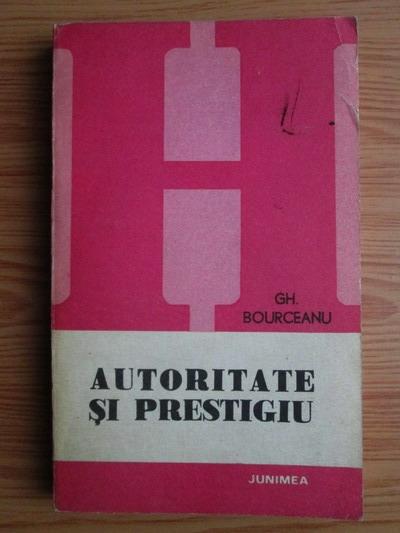 Anticariat: Gh. Bourceanu - Autoritate si prestigiu