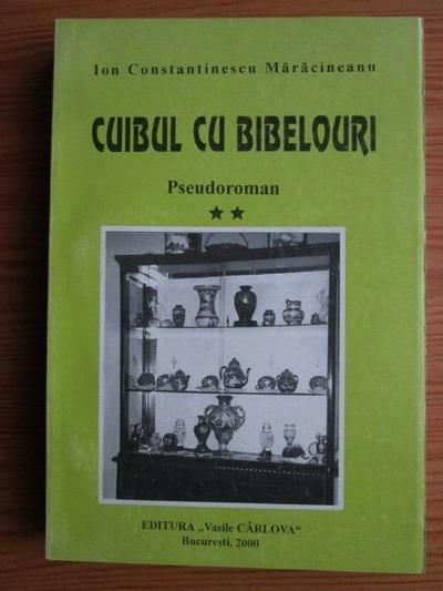 Anticariat: Ion Constantinescu Maracineanu - Cuibul cu bibelouri. Pseudoroman (volumul 2)