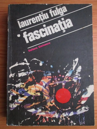 Anticariat: Laurentiu Fulga - Fascinatia