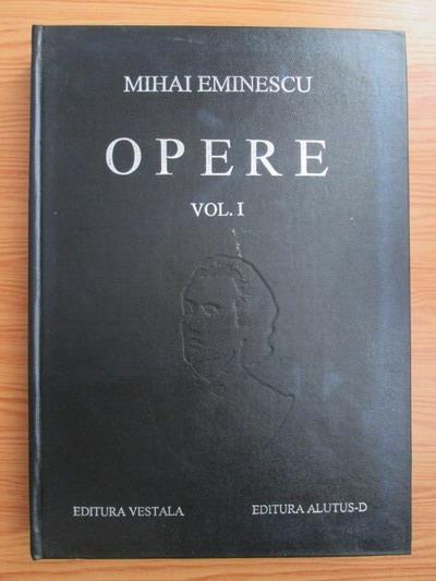 Anticariat: Mihai Eminescu - Opere. Volumul 1: Poezii tiparite in timpul vietii