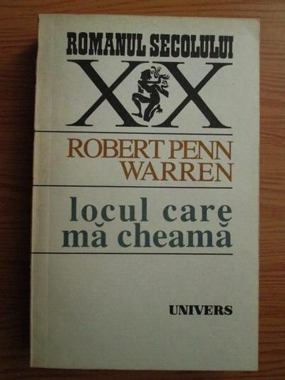Anticariat: Robert Penn Warren - Locul care ma cheama