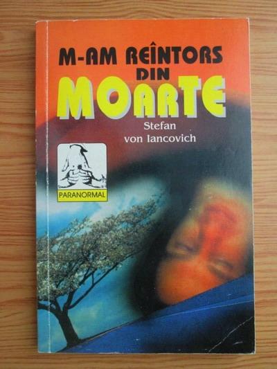 Anticariat: Stefan von Iancovich - M-am reintors din moarte