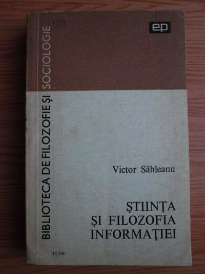 Anticariat: Victor Sahleanu - Stiinta si filozofia informatiei