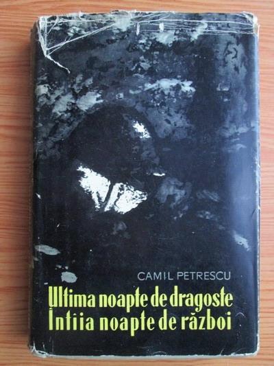 Anticariat: Camil Petrescu - Ultima noapte de dragoste, intaia noapte de razboi (coperti cartonate)