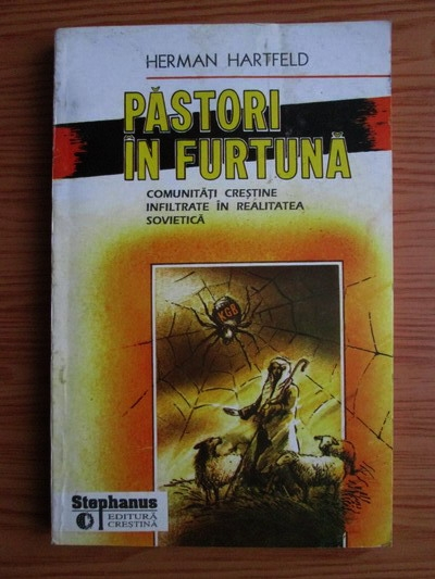 Anticariat: Herman Hartfeld - Pastori in furtuna. Comunitati crestine infiltrate in realitatea sovietica