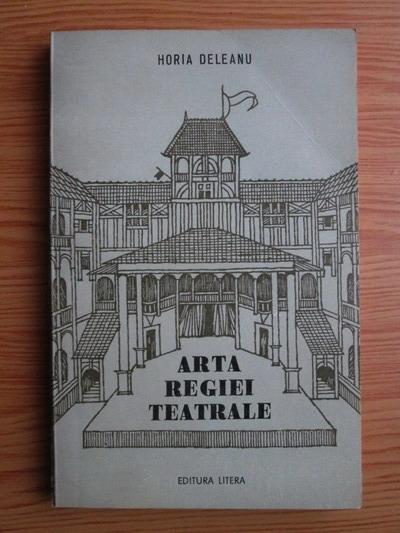 Anticariat: Horia Deleanu - Arta regiei teatrale