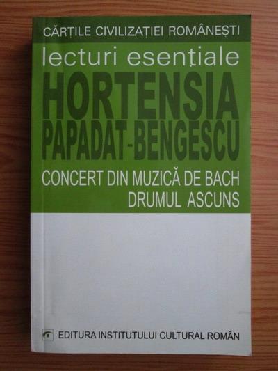 Anticariat: Hortensia Papadat-Bengescu - Concert din muzica de Bach. Drumul ascuns