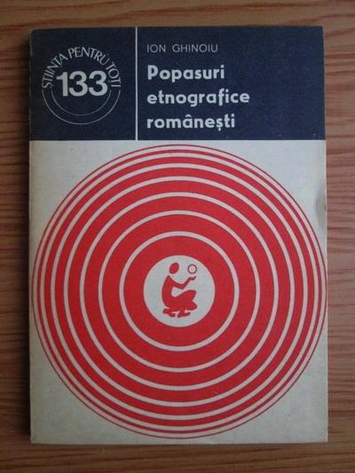 Anticariat: Ion Ghinoiu - Popasuri etnografice romanesti