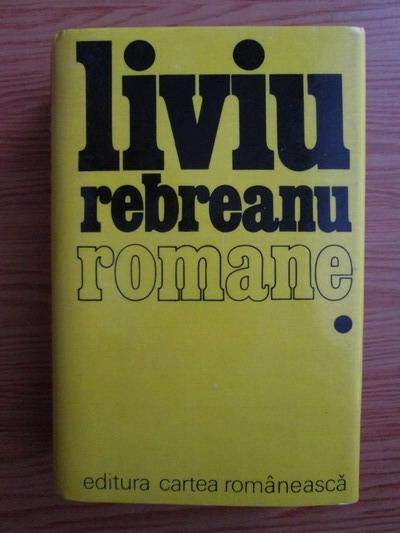 Anticariat: Liviu Rebreanu - Romane. Volumul 1: Ion. Padurea spanzuratilor. Adam si Eva