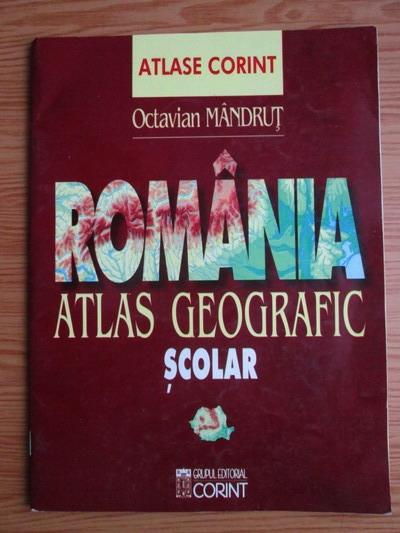 Anticariat: Octavian Mandrut - Romania. Atlas geografic scolar