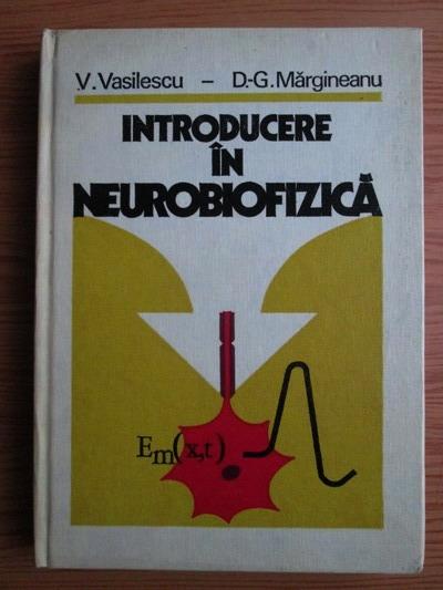 Anticariat: V. Vasilescu - Introducere in neurobiofizica