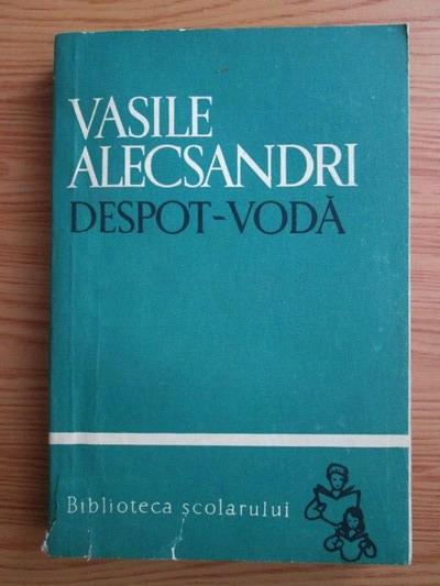 Anticariat: Vasile Alecsandri - Despot Voda