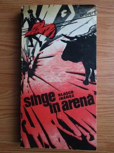 Anticariat: Blasco Ibanez - Sange in arena