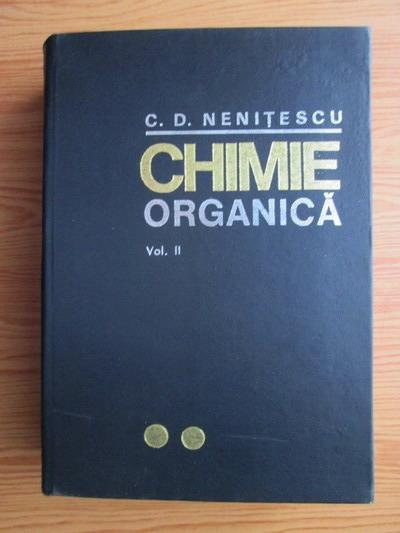 Anticariat: C. D. Nenitescu - Chimie organica (volumul 2, editia a VII-a )