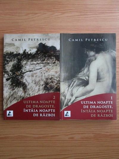 Anticariat: Camil Petrescu - Ultima noapte de dragoste, intaia noapte de razboi (2 volume)