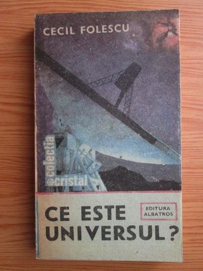 Anticariat: Cecil Folescu - Ce este universul?