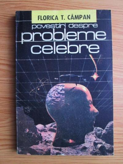 Anticariat: Florica T. Campan - Povestiri despre probleme celebre