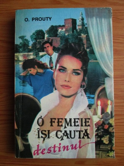 Anticariat: O. Prouty - O femeie isi cauta destinul