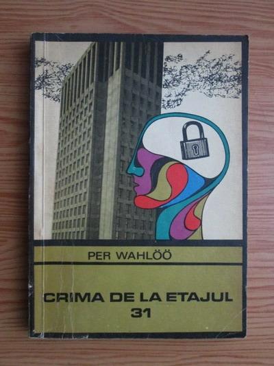 Anticariat: Per Wahloo - Crima de la etajul 31