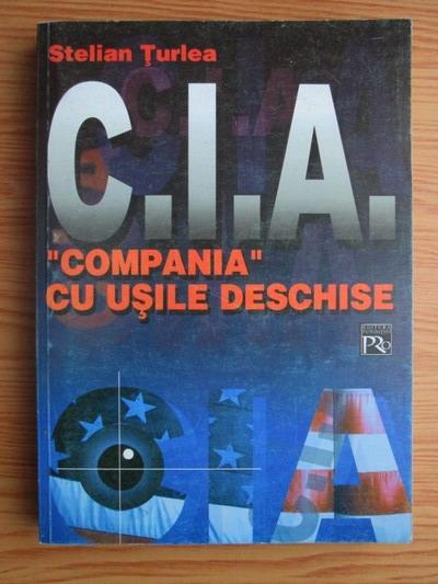 Anticariat: Stelian Turlea - C.I.A. Compania cu usile deschise