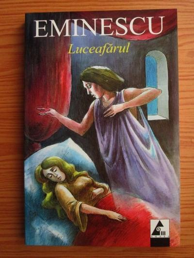 Anticariat: Mihai Eminescu - Luceafarul. Poezii