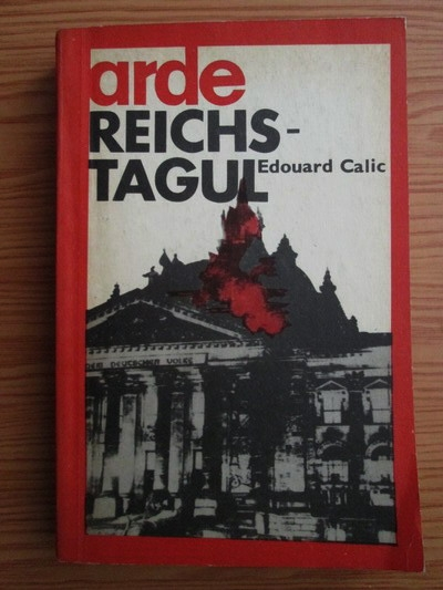 Anticariat: Edouard Calic - Arde Reichstagul