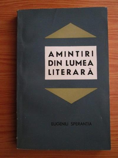 Anticariat: Eugeniu Sperantia - Amintiri din lumea literara