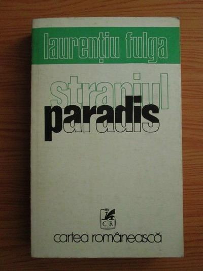 Anticariat: Laurentiu Fulga - Straniul paradis