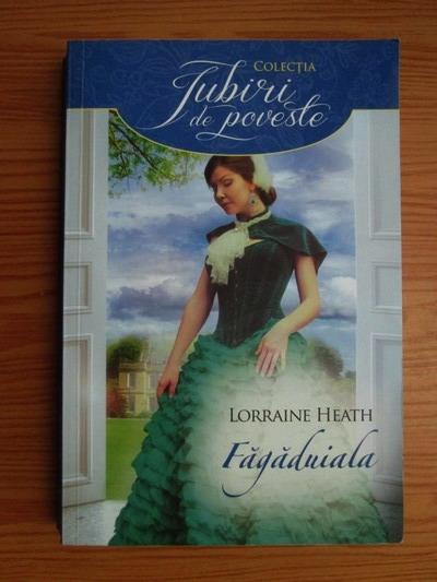 Anticariat: Lorraine Heath - Fagaduiala