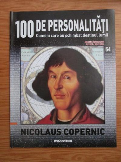 Anticariat: Nicolaus Copernic (100 de personalitati, Oameni care au schimbat destinul lumii, nr. 64)