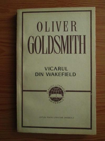 Anticariat: Oliver Goldsmith - Vicarul din Wakefield