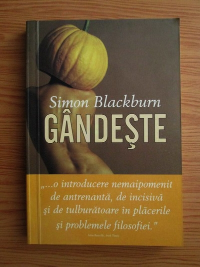 Anticariat: Simon Blackburn - Gandeste. O introducere convingatoare in filosofie
