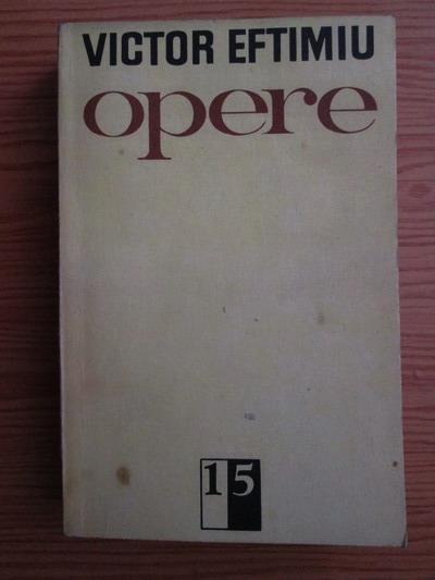 Anticariat: Victor Eftimiu - Opere (volumul 15)