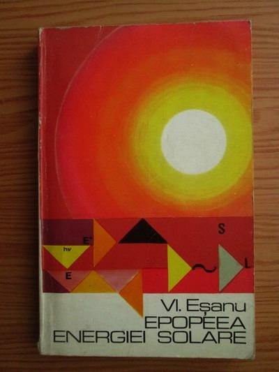Anticariat: Vladimir Esanu - Epopeea energiei solare. Bioenergetica celulara