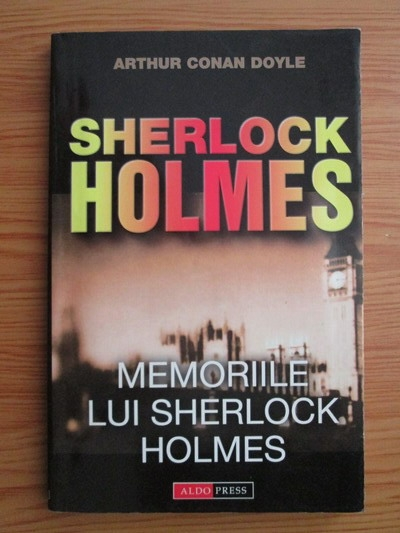 Anticariat: Arthur Conan Doyle - Memoriile lui Sherlock Holmes