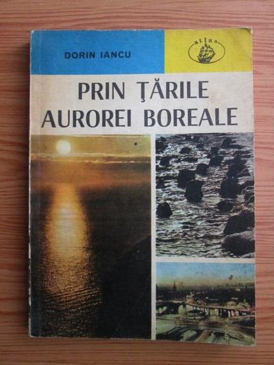 Anticariat: Dorin Iancu - Prin tarile aurorei boreale
