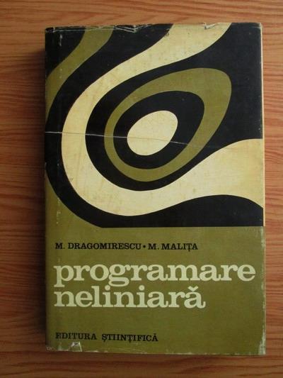 Anticariat: Mihai Dragomirescu, Mircea Malita - Programare neliniara
