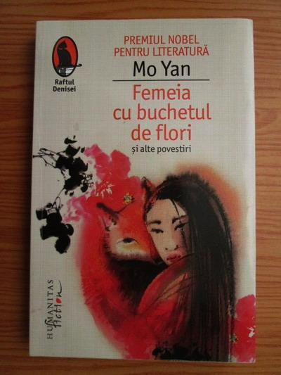 Anticariat: Mo Yan - Femeia cu buchetul de flori si alte povestiri