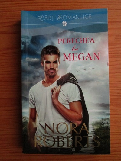 Anticariat: Nora Roberts - Perechea lui Megan