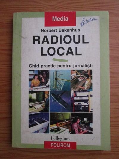Anticariat: Norbert Bakenhus - Radioul local