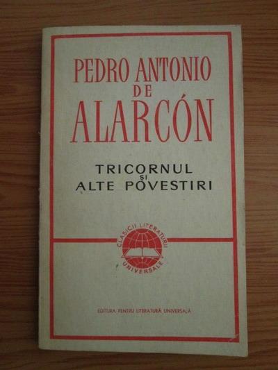 Anticariat: Pedro Antonio de Alarcon - Tricornul si alte povestiri