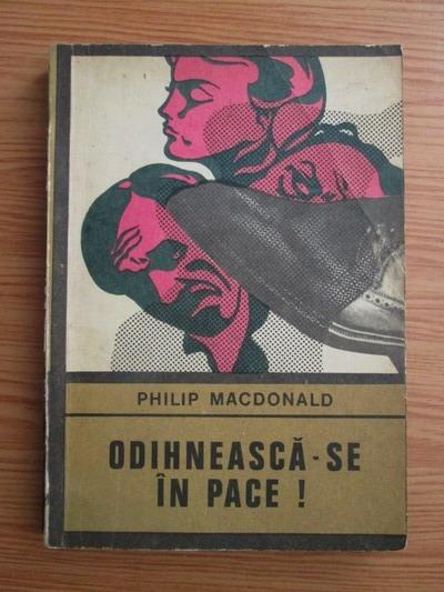 Anticariat: Philip MacDonald - Odihneasca-se in pace!