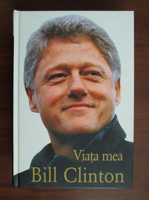 Anticariat: Bill Clinton - Viata mea