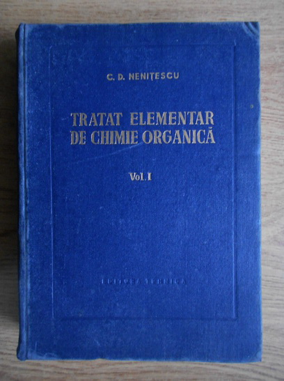 Anticariat: C. D. Nenitescu - Tratat elementar de chimie organica (Editia IV, Volumul 1)