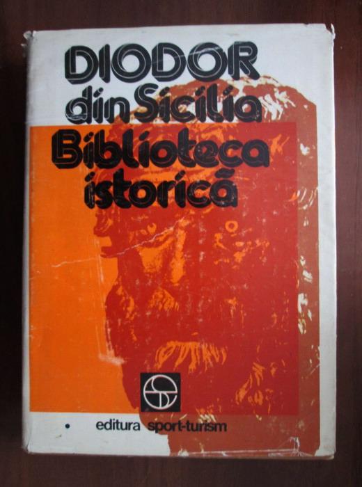 Anticariat: Diodor din Sicilia - Biblioteca istorica