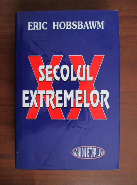 Anticariat: Eric Hobsbawm - XX. Secolul extremelor