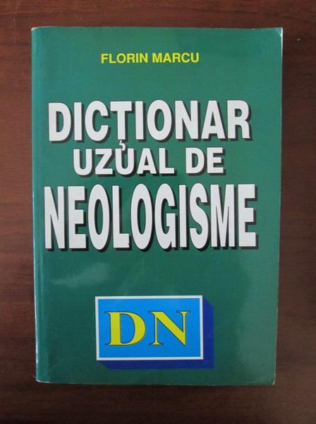 Anticariat: Florin Marcu - Dictionar uzual de neologisme