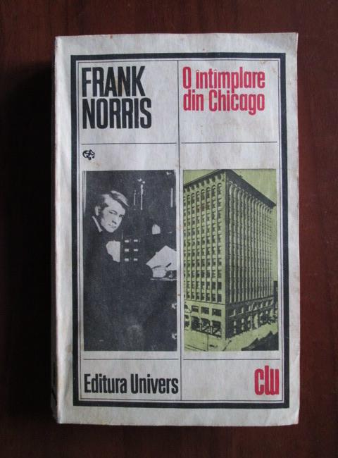 Anticariat: Frank Norris - O intamplare din Chicago