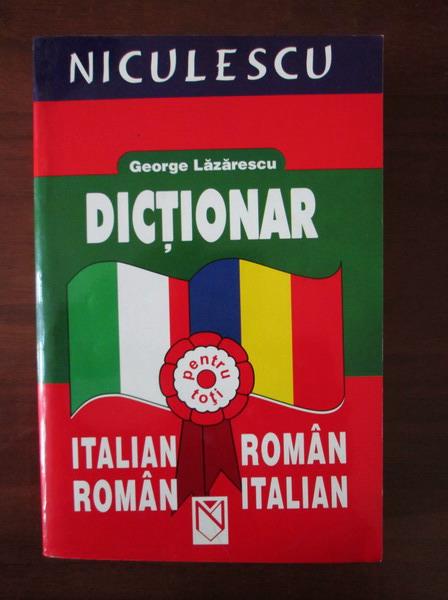 Anticariat: George Lazarescu - Dictionar Italian-Roman; Roman-Italian